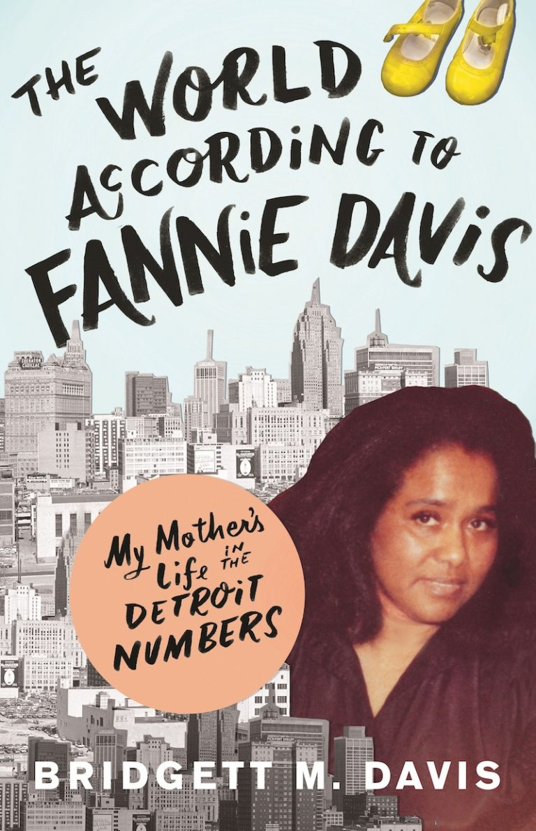 The World According to Fannie Davis: My Mother's Life in Detroit Numbersby Bridgett M. Davis - black authors